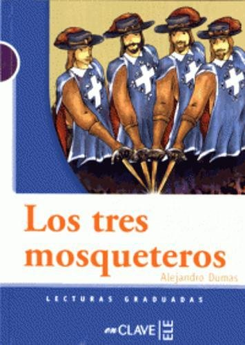 Los tres mosqueteros (Lecturas fáciles en español para adolescentes) por Alejandro Dumas