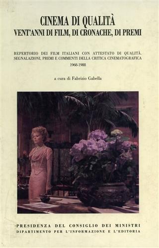 Cinema di qualità. Ventanni di film di cronache, di premi repertorio dei film italiani con attestato di qualità. Segnalazioni, premi e commenti della critica cinematografica 1968-1988.