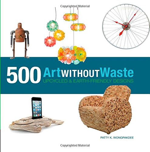 art-without-waste-500-upcycled-earth-friendly-designs