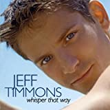 Songtexte von Jeff Timmons - Whisper That Way