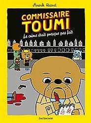 Commissaire Toumi : Le crime était presque pas fait