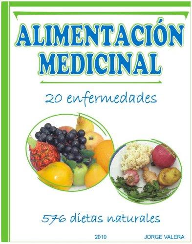 ALIMENTACIÓN MEDICINAL Solución para 20 enfermedades (acidez, acne, asma, alergias, frigidez...) mas 576 dietas naturales (soluciones para 20 enfermedades ... Acné, Impotencia, Frigidez, Alergia...) por Jorge Valera