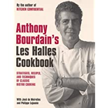 """Anthony Bourdain's """"Les Halles"""" Cookbook: Classic Bistro Cooking by Anthony Bourdain (2006-09-04)"""