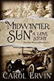 Book cover image for Midwinter Sun: A Love Story (Mountain Women Series Book 3)