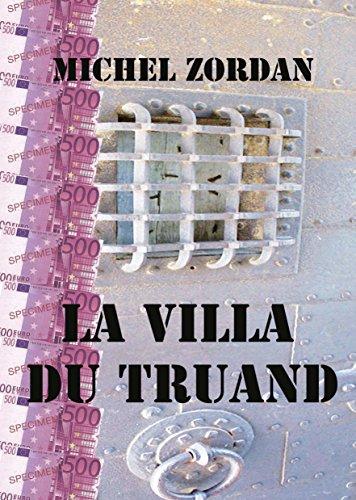La villa du truand de Michel ZORDAN