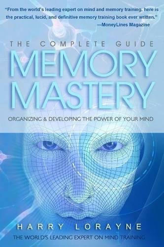Complete Guide to Memory Mastery: Organizing & Developing the Power of Your - Verbesserung-guide