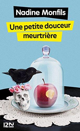Une petite douceur meurtrière - Nadine Monfils