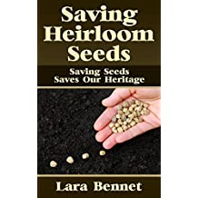 Saving Heirloom Seeds: Saving Seeds Saves Our Heritage (English Edition)