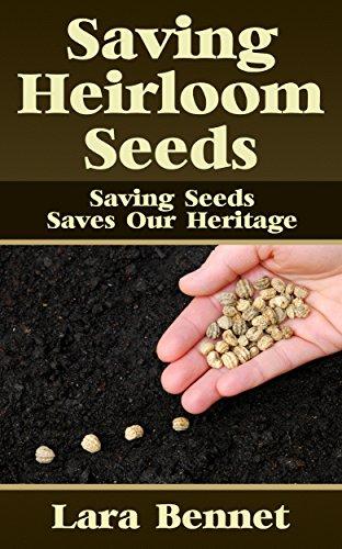Saving Heirloom Seeds: Saving Seeds Saves Our Heritage (English Edition)