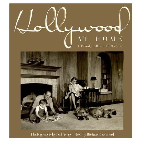 Hollywood at Home: A Family Album 1950-1965 by Avery Schickel (1998-09-06)