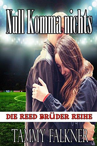 Buchseite und Rezensionen zu 'Null Komma nichts (Die Reed Brüder Reihe)' von Tammy Falkner