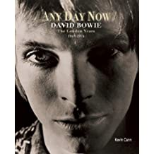 Any Day Now: David Bowie the London Years 1947-1974