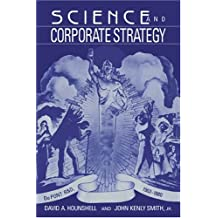 Science and Corporate Strategy: Du Pont R and D, 1902–1980 (Studies in Economic History and Policy: USA in the Twentieth Century)