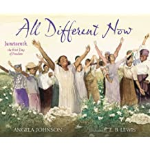 All Different Now: Juneteenth, the First Day of Freedom (English Edition)