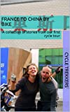France to China by bike (English Edition)