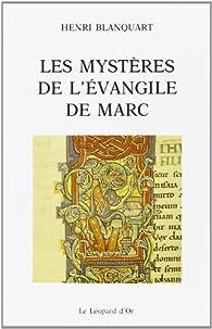Les mystères de l'Evangile de Marc par Henri Blanquart