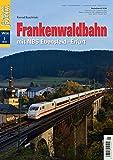 Frankenwaldbahn mit NBS Ebensfeld-Erfurt - Eisenbahn Journal Special 1-2018