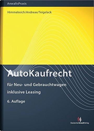 AutoKaufRecht: für Neu- und Gebrauchtwagen, inklusive Leasing (AnwaltsPraxis)