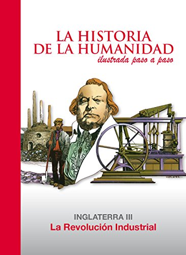 La Revolución Industrial (Spanish Edition)