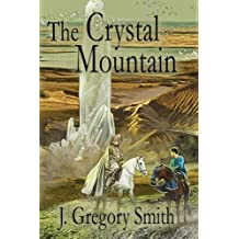 The Crystal Mountain by J. Gregory Smith (2015-05-15)
