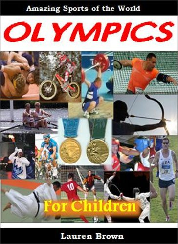 The Olympics For Children: Amazing Sports Of The World por Lauren Brown