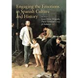 Engaging the Emotions in Spanish Culture and History