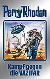 """Perry Rhodan 118: Kampf gegen die Vazifar (Silberband): 13. Band des Zyklus """"Die kosmischen Burgen"""" (Perry Rhodan-Silberband)"""