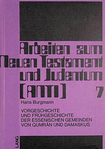Vorgeschichte und Frühgeschichte der essenischen Gemeinden von Qumrân und Damaskus (Arbeiten zum Neuen Testament und Judentum) (Damaskus-serie)