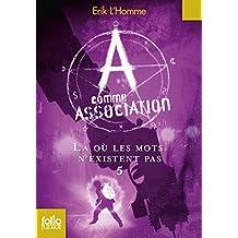 A comme Association, V:Là où les mots n'existent pas