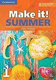 Make it! Summer. Student's Book with reader plus online audio. Per la Scuola media: Make it! Summer Level 1 Student's Book with Reader and Online Audio [Lingua inglese]