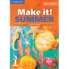 Make it! Summer. Student's Book with reader plus online audio. Per la Scuola media: Make it! Summer Level 1 Student's Book with Reader and Online Audio [Lingua inglese]