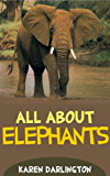 All About Elephants (All About Everything Book 8) (English Edition)