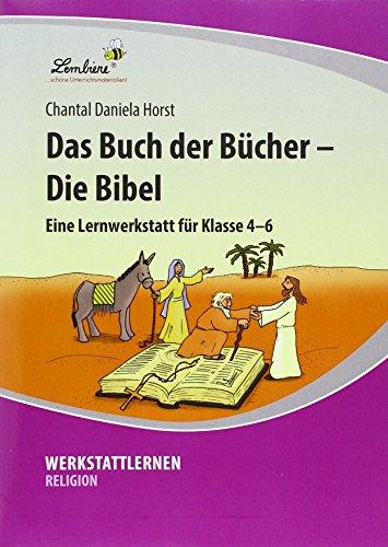 Das Buch der Bücher - Die Bibel: Grundschule, Religion, Klasse 4-6