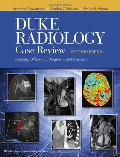 Duke Radiology Case Review: Imaging, Differential Diagnosis, and Discussion 2nd (second) Edition by Provenzale MD, James M., Nelson MD, Rendon C., Vinson MD, Em published by Lippincott Williams & Wilkins (2011)