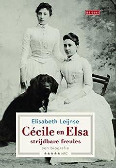 Cécile en Elsa: een biografie van [Leijnse, Elisabeth]