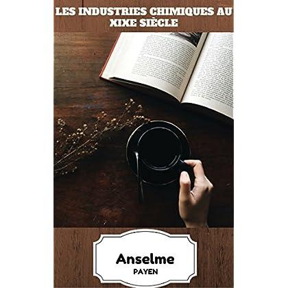 Les Industries chimiques au XIXe siècle (Récit Historique)