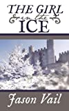 The Girl in the Ice by Jason Vail front cover