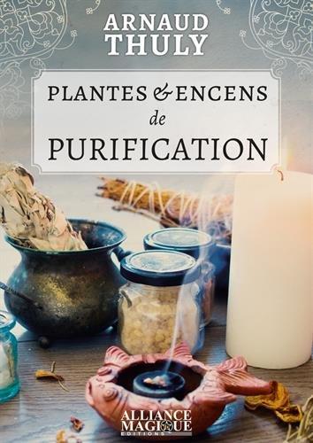 Plantes et Encens de Purification par Arnaud Thuly