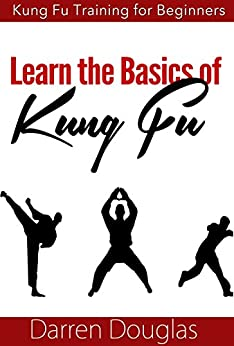 Kung Fu for Kids: A Guide in Learning Kung Fu (Kung Fu Techniques, Kung Fu Steps and Benefits of Kung Fu for Kids) (English Edition) par [Douglas, Darren]