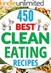 CLEAN EATING: 450 Delicious Whole foo...