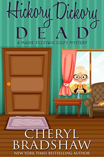 free kindle book Hickory Dickory Dead (Maisie Fezziwig Book 1)