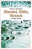 Himmel, Hölle, Mensch (Luzern Krimi) von Monika Mansour