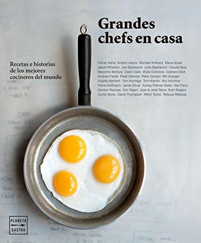 Grandes chefs en casa: Recetas e historias de los mejores cocineros del mundo