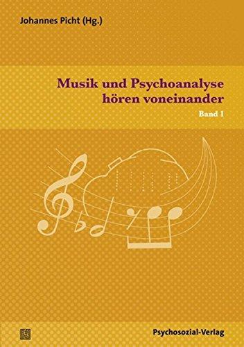Musik und Psychoanalyse hören voneinander: Band 1 (Imago)