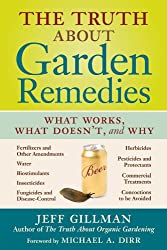 The Truth About Garden Remedies: What Works, What Doesn't & Why (English Edition)