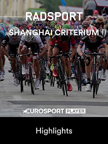 Radsport: Shanghai Criterium 2019 - Highlights