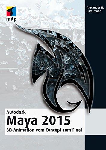 Autodesk Maya 2015 - 3D-Animation vom Concept zum Final (mitp Grafik)