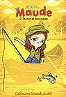 Mini Maude, tome 2 : Truites et moustiques par Girard-Audet