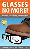 Best E-More Eye Glasses - Glasses No More!: Collection of powerful self-help methods Review