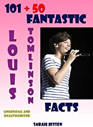 101 + 50 Fantastic Louis Tomlinson Facts (101 Fantastic One Direction Facts) (English Edition)